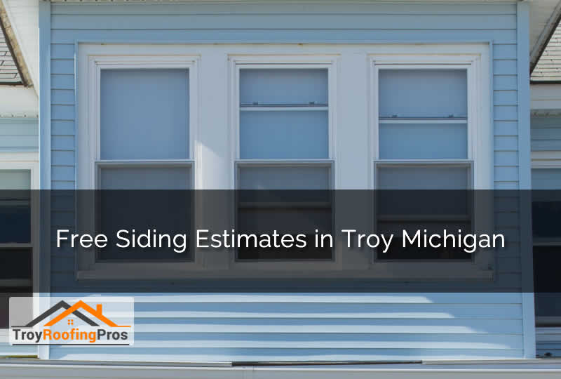 Free Siding Estimates in Troy Michigan