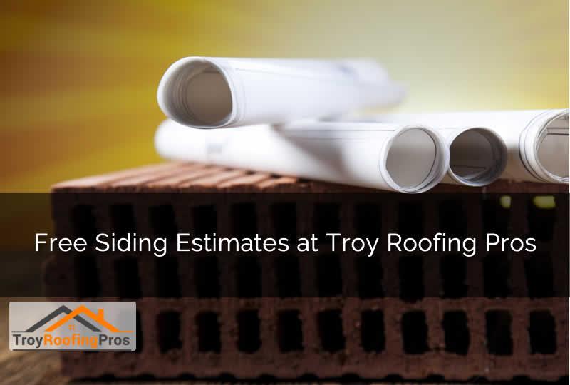 Free Siding Estimates at Troy Roofing Pros