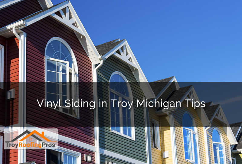 Vinyl Siding in Troy Michigan Tips