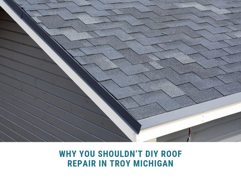 Why You Shouldn T Diy Roof Repair In Troy Michigan